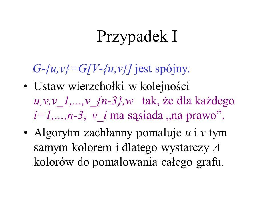 Przypadek I G-{u,v}=G[V-{u,v}] jest spójny.